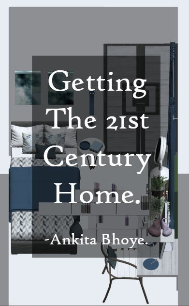 #BlogChatter E-book Review- Getting The 21st Century Home by Ankita Bhoye